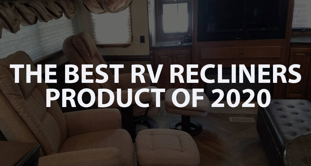 The Best RV Recliners Product of 2020