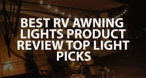 Best RV Awning Lights Product Review Top Lighting Picks