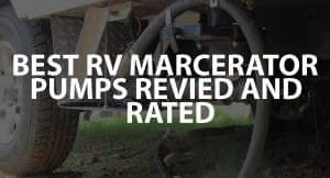 Best RV Macerator Pumps Reviewed and Rated