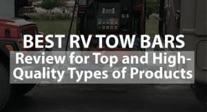 Best RV Tow Bars - Review for Top and High-Quality Types of Products