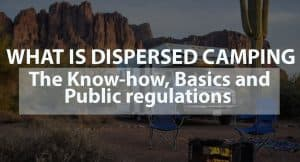 What Is Dispersed Camping: The Know-how, Basics, and Public Regulations