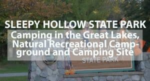 Sleepy Hollow State Park: Camping in The Great Lakes' Natural Recreational Campground and Camping Site