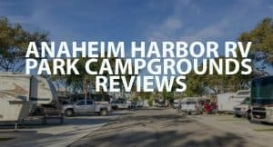 Anaheim Harbor RV Park Campgrounds Reviews