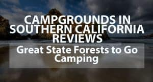 Campgrounds in Southern California Reviews: Great State Forests To Go Camping