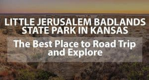 Little Jerusalem Badlands State Park in Kansas: The Best Place To Road Trip and Explore