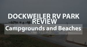 Dockweiler RV Park Review: Campgrounds and Beaches