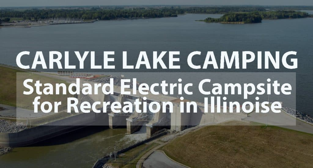 Carlyle Lake Camping: Standard Electric Campsite for Recreation in Illinois