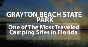 Grayton Beach State Park: One of the Most Traveled Camping Sites in Florida
