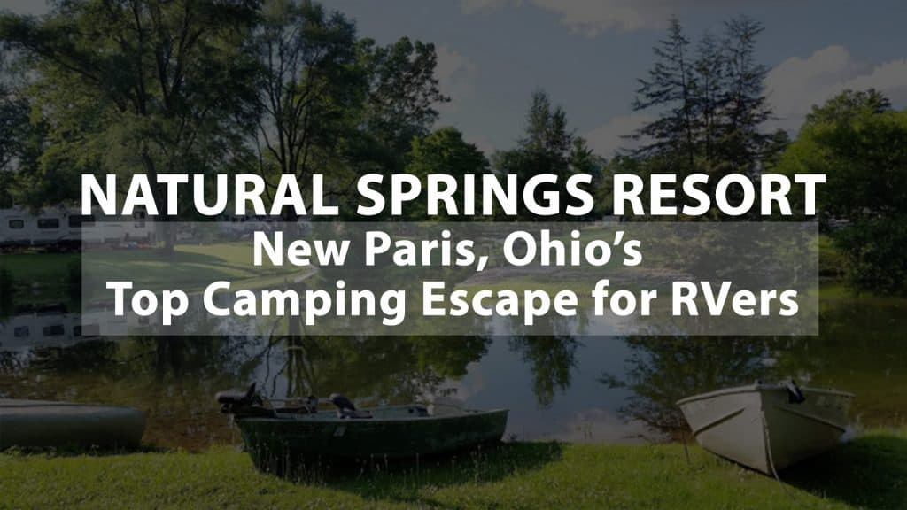 Natural Springs Resort: New Paris, Ohio's Top Camping Escape for RVers