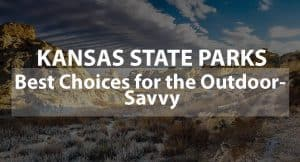 Kansas State Parks: Best Choices for the Outdoor-Savvy