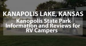 Kanopolis Lake, Kansas: Kanopolis State Park Information and Reviews for RV Campers