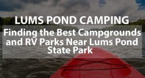 Lums Pond Camping: Finding the Best Campgrounds and RV Parks near Lums Pond State Park
