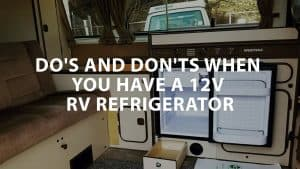 featured image on dos and donts when you have a 12v RV refrigerator