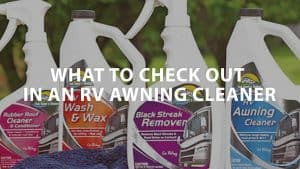 featured image on What to check out in an RV awning cleaner