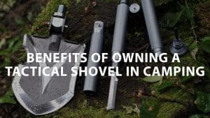 featured image on Benefits of Owning a Tactical Shovel in Camping