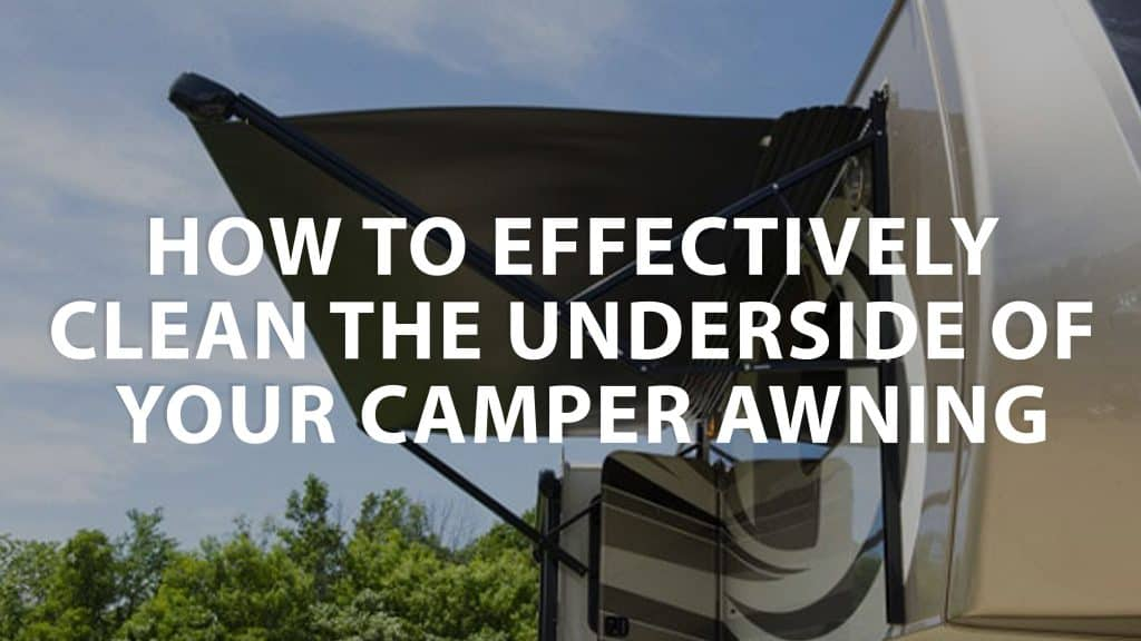 featured image on How to effectively clean the underside of your camper awning