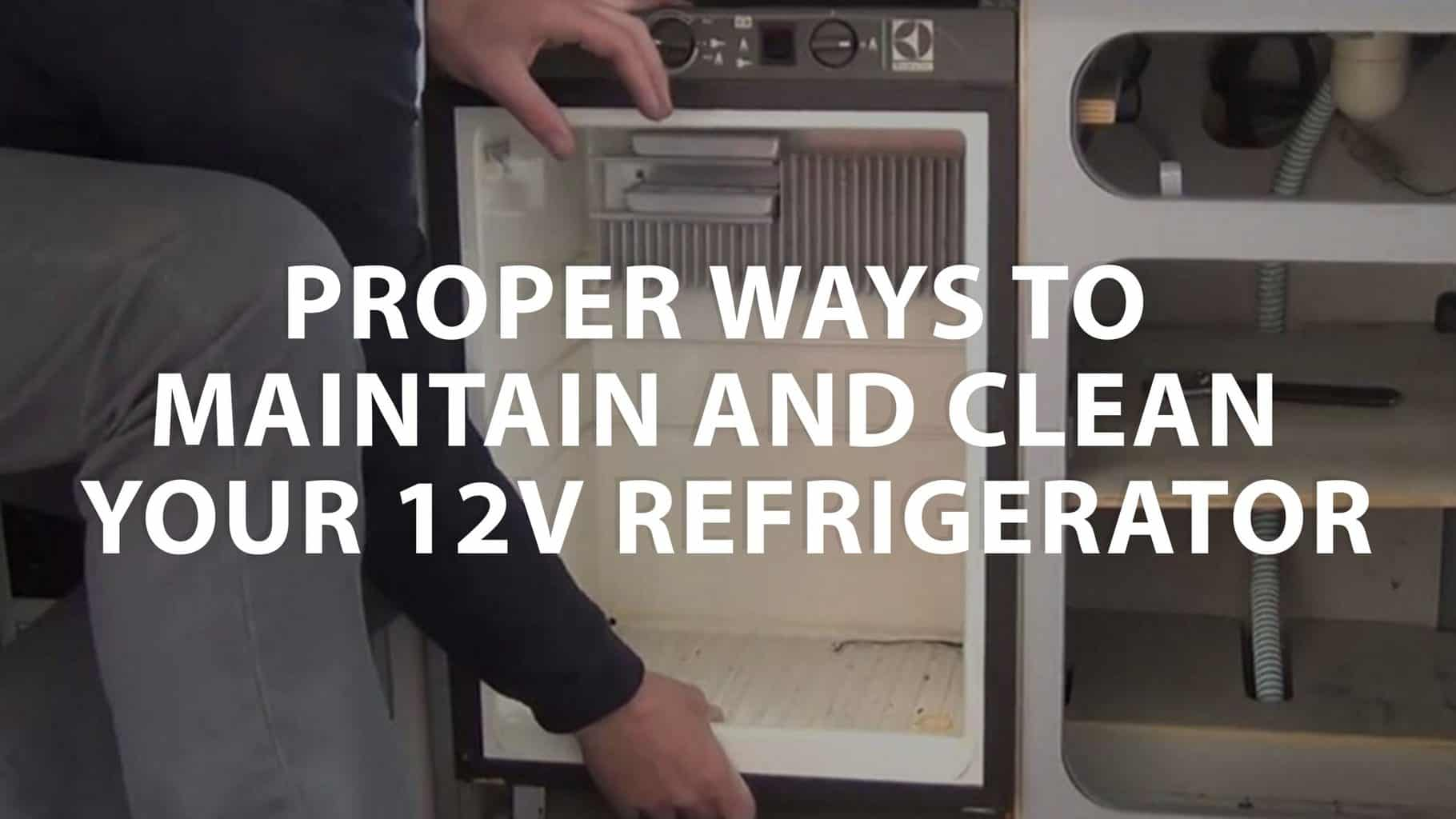 featured image on Proper ways to maintain and clean your 12v refrigerator