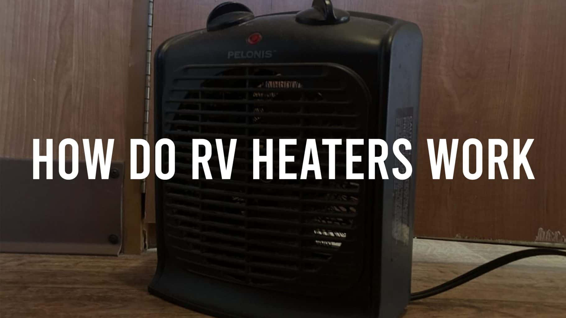 Featured image on How do RV heaters work