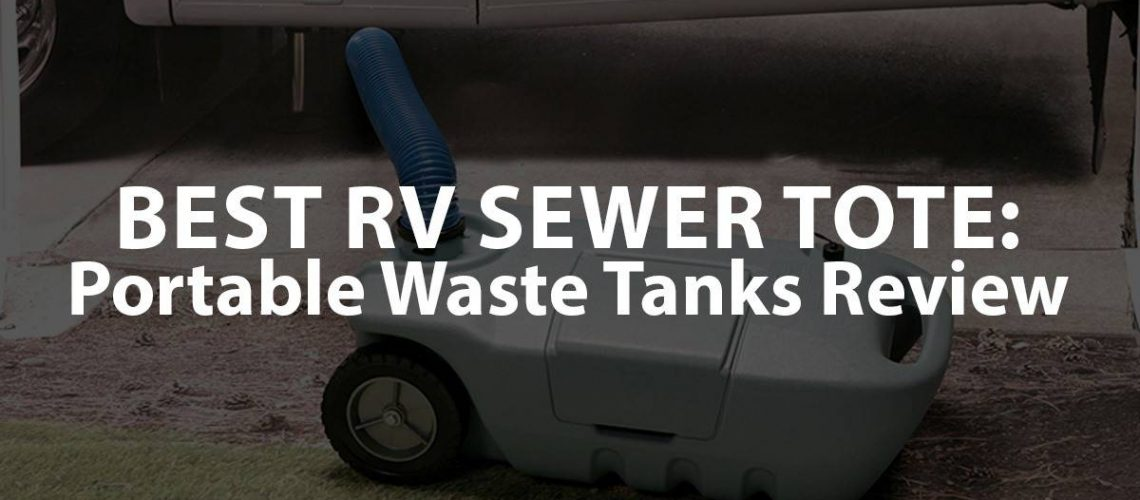 Best RV Sewer Tote: Portable Waste Tanks Review