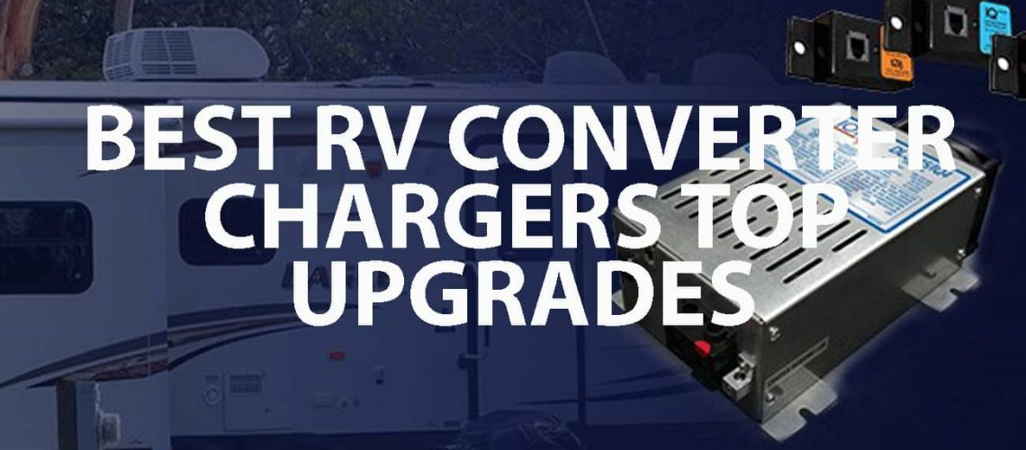 Best Rv Converter Chargers Top Upgrades