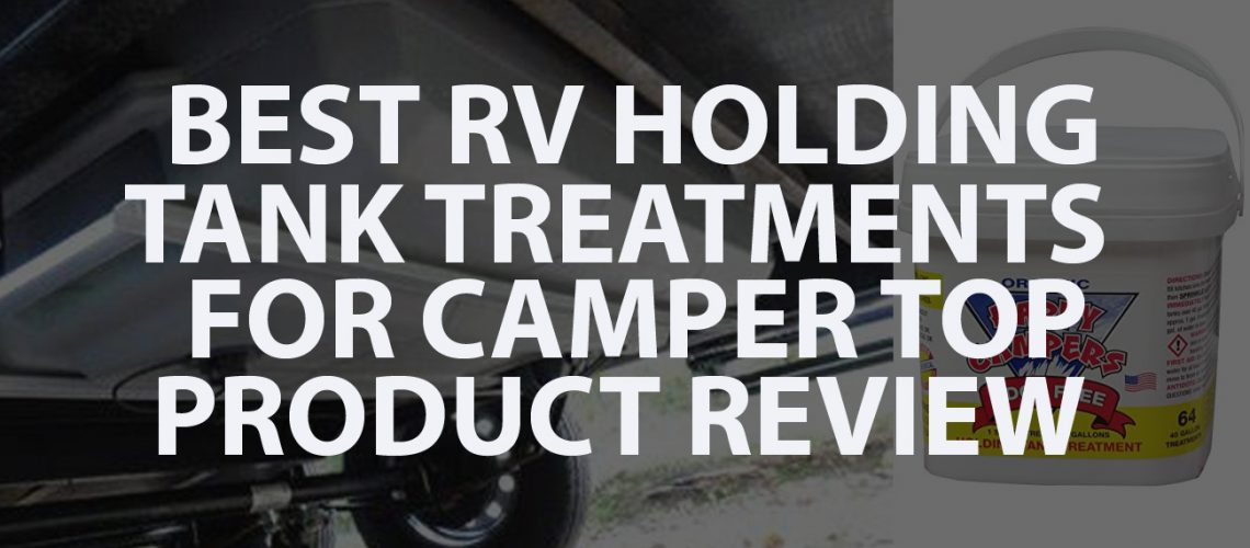Best RV Holding Tank Treatments for Camper Top Product Reviews
