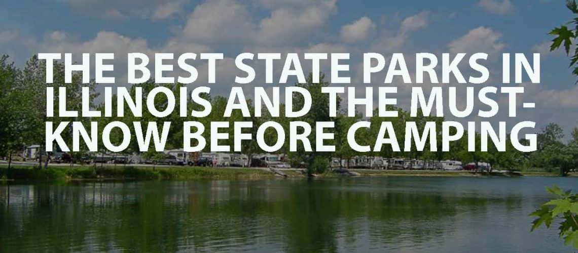 The Best State Parks in Illinois and The Must-Know Before Camping