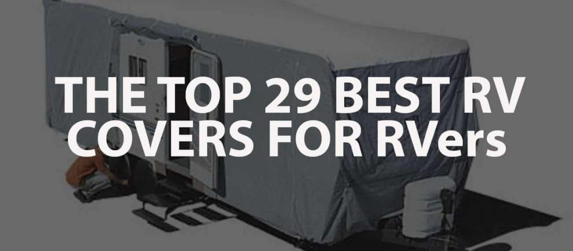 The Top 29 Best RV Covers For RVers