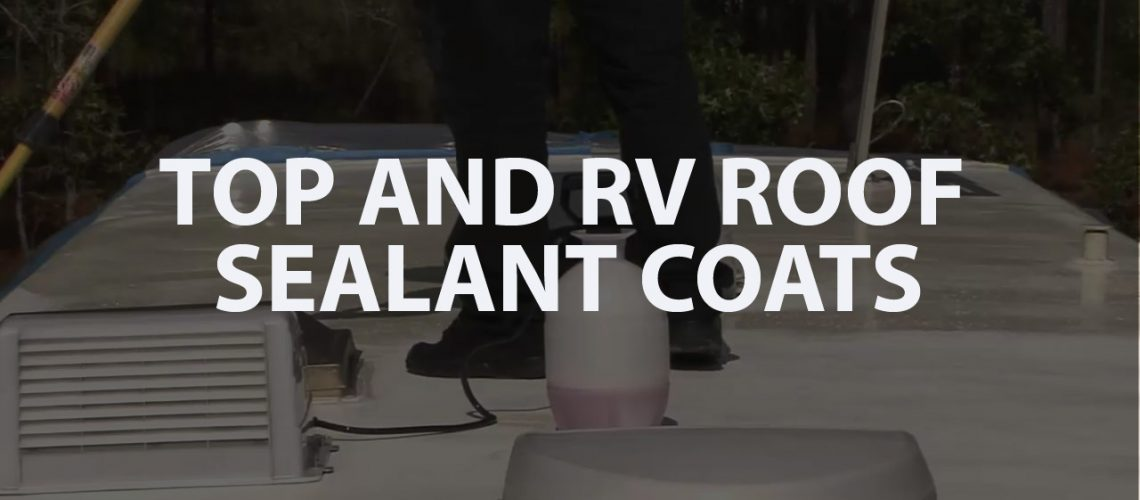 Top And Best RV Roof Sealant Coats