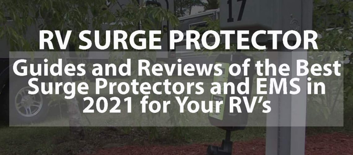 RV Surge Protector: Guides and Reviews of the Best Surge Protectors and EMS in 2021 for your RVs