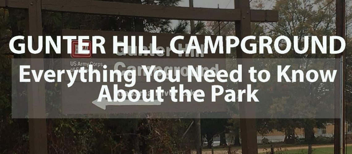 Gunter Hill Campground: Everything You Need to Know About the Park