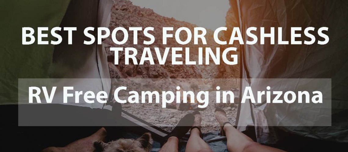 Best Spots for Cashless Traveling: RV Free Camping in Arizona