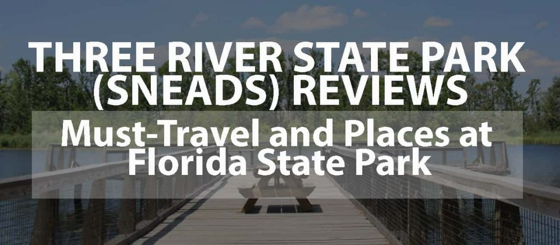 Three Rivers State Park (Sneads) Reviews: Must-Travel And Places at Florida State Park