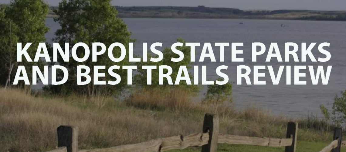 Kanopolis State Parks and Best Trails Review